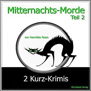 2 Kurz-Krimis (Mitternachts-Morde 2) Hörbuch