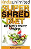 Super Shred Diet: The Most Effective Recipes