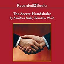 The Secret Handshake: Mastering the Politics of the Business Inner Circle Audiobook by Kathleen Kelley Reardon Narrated by Ruth Ann Phimister