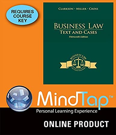 MindTap Business Law for Clarkson/Miller/Cross' Business Law: Text and Cases, 13th Edition