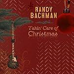 BACHMAN, RANDY - TAKIN CARE OF CHRISTMAS