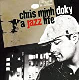 Jazz Life : the Very Best of Chris Minh Doky
