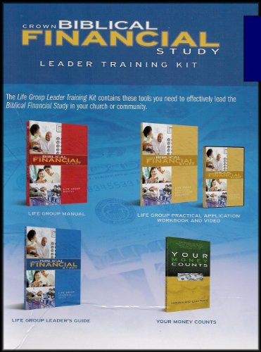 Crown Biblical Financial Study: Life Group Leader Training Kit (Life Group Manual, Practical Application Workbook and Video, Leader's Guide, Your Money Counts) [4 Books/1 DVD Video]