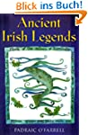 Ancient Irish Legends: The Best-loved...