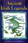 Ancient Irish Legends: The Best-loved...