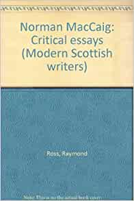 sparrow by norman maccaig critical essay Sparrow (annotated) 2 sparrow 3 ' sparrow' norman maccaig 4 he's no artist his taste in clothes is more dowdy than gaudy.
