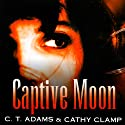 Captive Moon (       UNABRIDGED) by C. T. Adams, Kathy Clamp Narrated by Adam Epstein