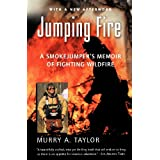 Jumping Fire: A Smokejumper's Memoir of Fighting Wildfire ~ Murry A. Taylor