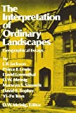 img - for The Interpretation of Ordinary Landscapes: Geographical Essays: 1st (First) Edition book / textbook / text book