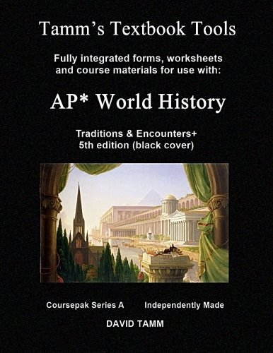 AP* World History: Traditions and Encounters# 5th ed. Textbook Tools: Independently produced materials and relevant daily assignments, tailor made for ... standards.: Volume 1 (Tamm's Textbook Tools)