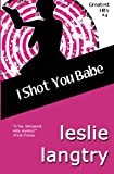 I Shot You Babe: Greatest Hits Mysteries book #4 (Volume 4)