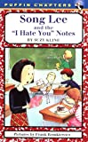 Song Lee and the I Hate You Notes (0141303034) by Kline, Suzy