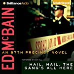 Hail, Hail, the Gang's All Here: An 87th Precinct Novel, Book 25 (       UNABRIDGED) by Ed McBain Narrated by Dick Hill