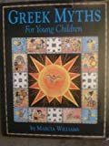 Greek Myths for Young Children Marcia Williams