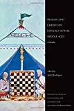 Muslim and Christian Contact in the Middle Ages: A Reader (Readings in Medieval Civilizations and Cultures)