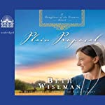 Plain Proposal: Daughters of the Promise, Book 5 (       UNABRIDGED) by Beth Wiseman Narrated by Renee Ertl