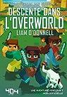 Descente dans l'overworld - Minecraft (La guerre des blocs, tome 1) par O'Donnell