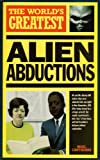 The World's Greatest Alien Abductions (0753700875) by Cawthorne, Nigel