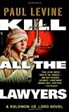 Kill All the Lawyers (Solomon vs. Lord Novels) (0440242754) by Levine, Paul