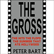 The Gross: The Hits, the Flops: The Summer That Ate Hollywood | [Peter Bart]