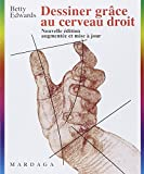 Dessiner grâce au cerveau droit (French Edition) (2870098006) by Edwards, Betty