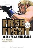echange, troc Tetsuya Saruwatari - Free Fight vol. 9