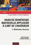 echange, troc Patrick Lascaux - Analyse numérique matricielle appliquée à l'art de l'ingénieur, tome 1