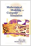 Mathematical Modeling and Computer Simulation (0534384781) by Daniel P. Maki