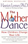 The Mother Dance: How Children Change...