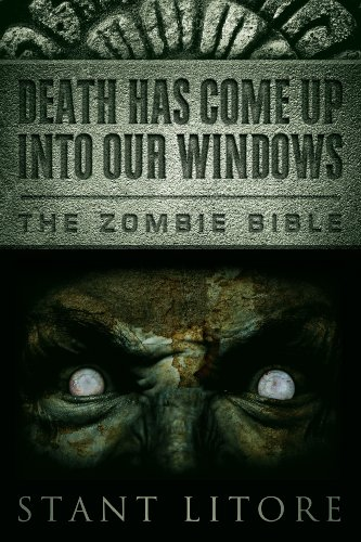 Death Has Come Up into Our Windows (The Zombie Bible)