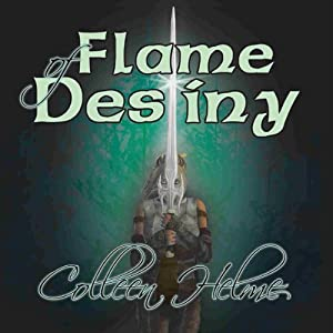 Flame of Destiny | [Colleen Helme]