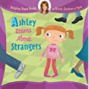 Helping Hand Books: Ashley Learns About Strangers