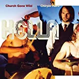 Church Gone Wild/Chirpin Hard by Hella (2005-03-22)