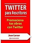 Twitter para #escritores: Promociona...