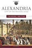 img - for By Theodore Vrettos Alexandria: City of the Western Mind (First Edition) [Hardcover] book / textbook / text book