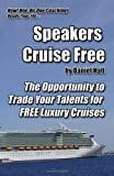 Speakers Cruise Free: The Opportunity To Trade Your Talents For Free Luxury Cruises