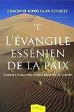 L'Evangile essénien de la Paix : D'après les anciens textes araméen et slavon, Tome 1