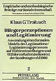 img - for B rgerperzeptionen und Legitimierung: Anwendung eines formalen Modells des Legitimations-/Legitimierungsprozesses auf W hlereinstellungen und ... zur Sozialwissenschaft) (German Edition) book / textbook / text book