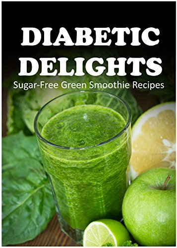 Sugar-Free Green Smoothie Recipes (Diabetic Delights) front-654277