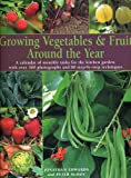 Jonathan Edwards Growing Veg and Fruit Around the Year: A Calendar of Monthly Tasks for the Kitchen Garden