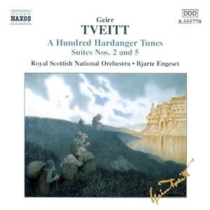 Geirr Tveitt: Einhundert Melodien aus Hardanger (Suiten 2 & 5)