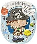 Even Pirates Poo! (Potty Training Books)