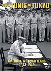 America: The War Years 1943-1945 from Tunis to Tokyo