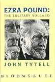 Ezra Pound: The Solitary Volcano