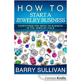 How to Start a Jewelry Business -  Everything you need to succeed in the jewelry field (English Edition)