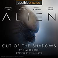 Alien: Out of the Shadows: An Audible Original Drama Hörspiel von Tim Lebbon, Dirk Maggs Gesprochen von: Rutger Hauer, Corey Johnson, Matthew Lewis, Kathryn Drysdale, Laurel Lefkow, Andrea Deck, Mac McDonald