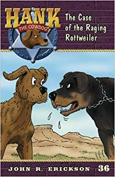 The Case of the Raging Rottweiler (Hank the Cowdog