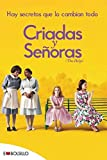 img - for Criadas y senoras / The Help: Hay secretos que lo cambian todo / There Are Secrets That Change Everything (Spanish Edition) book / textbook / text book