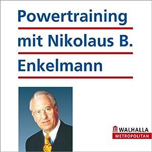 Powertraining mit Nikolaus B. Enkelmann Hörbuch