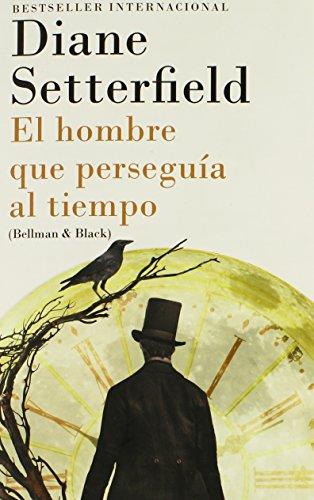 El Hombre Que Perseguia Al Tiempo: (Bellman & Black--Spanish-Language Edition)